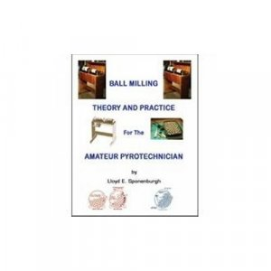 Ball Milling Theory & Practice for the Amateur Pyrotechnician by Lloyd Sponenburgh