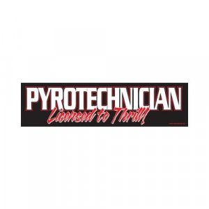 Pyrotechnician Licensed To Thrill Bumper Sticker (vinyl)